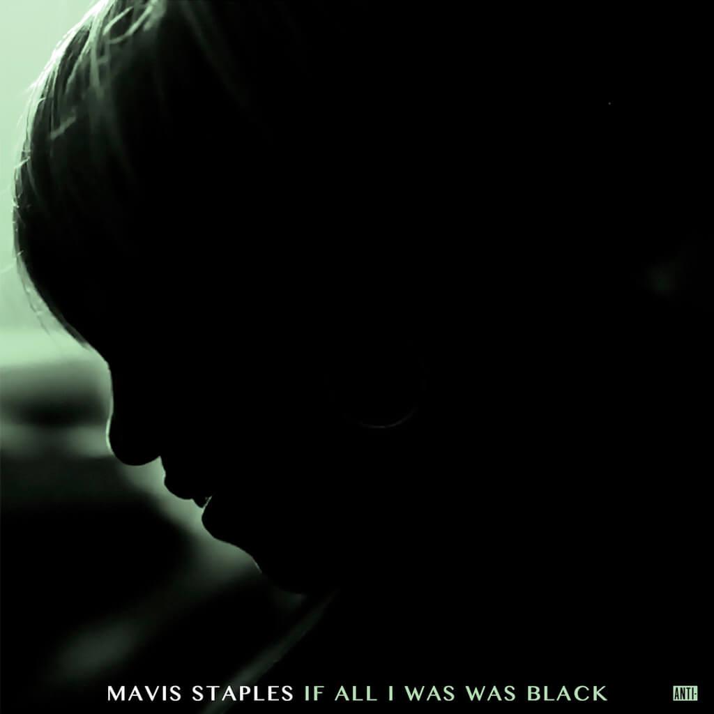 mavis-staples-ifalliwaswasblack