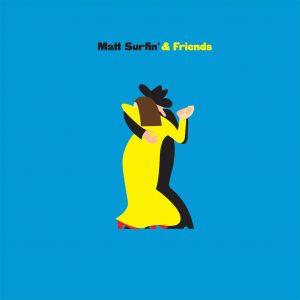Matt Surfin' & Friends - Matt Surfin' & Friends